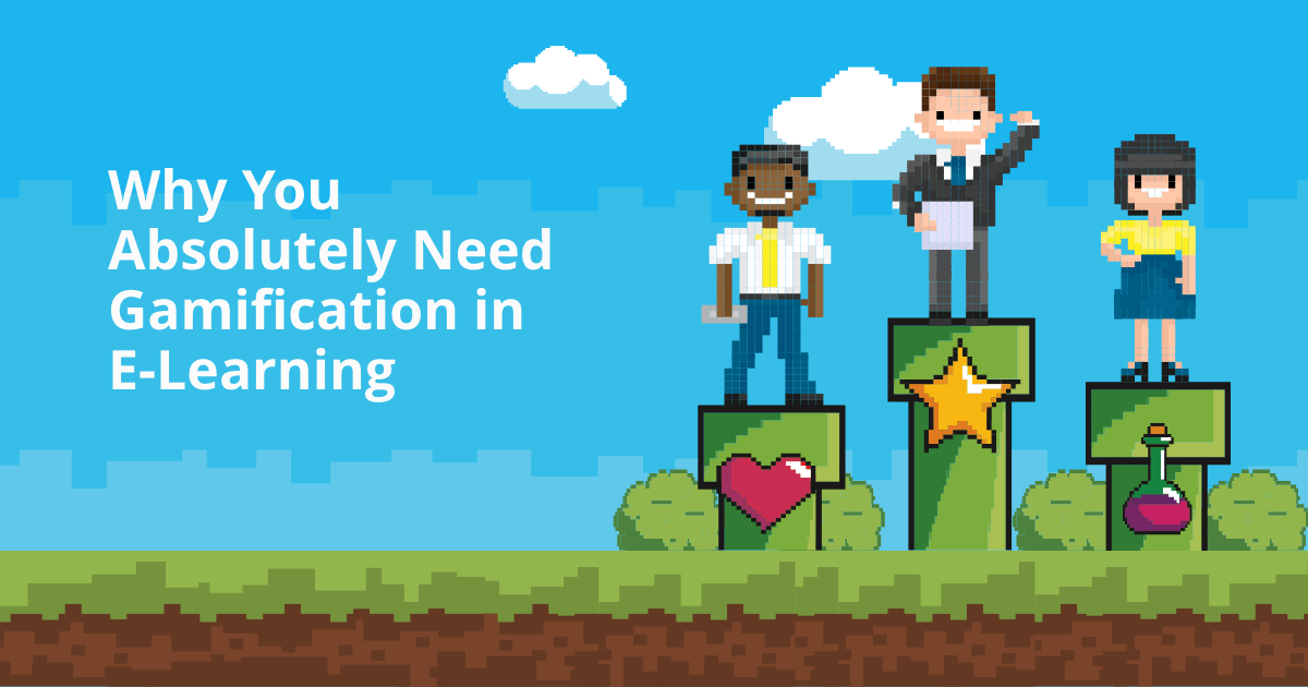 Why You Absolutely Need Gamification in E-Learning (LMS)