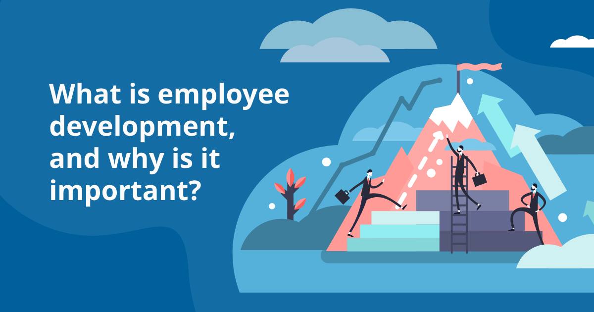 What is Employee Development, and Why is it Important?