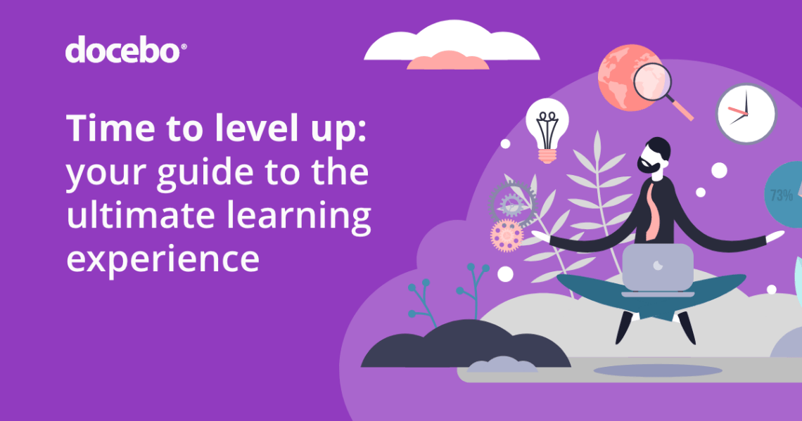 Time to level up: Your guide to the ultimate learning experience